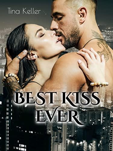 Best Kiss Ever: Humorvoller Liebesroman