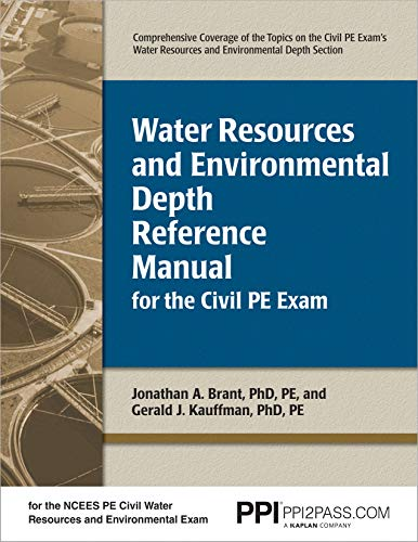 PPI Water Resources and Environmental Depth Reference Manual for the Civil PE Exam – A complete Re