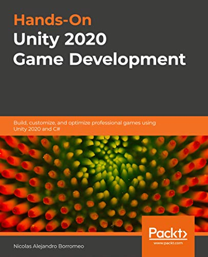 Hands-On Unity 2020 Game Development: Build, customize, and optimize professional games using Unity 2020 and C# Front Cover