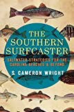 The Southern Surfcaster: Saltwater Strategies for the Carolina Beaches & Beyond (Sports)