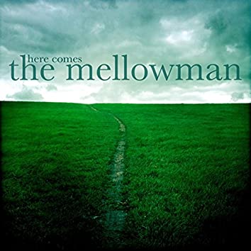 Here Comes the Mellowman