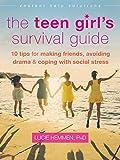 The Teen Girl's Survival Guide: Ten Tips for Making Friends, Avoiding...