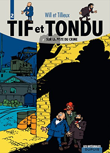 Tif et Tondu, l'intégrale tome 2 : Sur la piste du crime