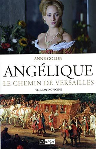 Angélique - tome 2 Le chemin de Versailles (French Edition)