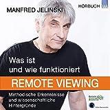 Was ist und wie funktioniert Remote Viewing?: Methodische Erkenntnisse und wissenschaftliche Hintergründe