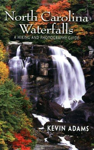 North Carolina Waterfalls: A Hiking and Photography Guide