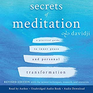 Secrets of Meditation     A Practical Guide to Inner Peace and Personal Transformation, Revised Edition              By:                                                                                                                                 davidji                               Narrated by:                                                                                                                                 davidji                      Length: 10 hrs and 27 mins     32 ratings     Overall 4.8