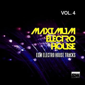 Maximum Electro House, Vol. 4 (EDM Electro House Tracks)