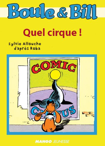 Boule et Bill - quel cirque ! (Biblio Mango Boule et Bill)