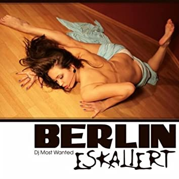 Berlin Eskaliert