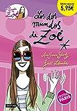 Los dos mundos de Zoé. Edición especial 5,95 (La banda de Zoé)