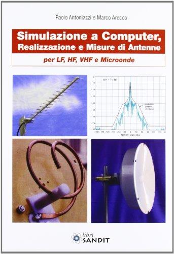 Simulazione e computer, realizzazione e misure di antenne per LF, HF, VHF e microonde