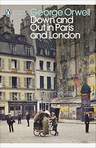 Modern Classics Down and Out in Paris and London (Penguin Modern Classics)の詳細を見る