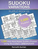 Sudoku Variations Puzzle Book 29: 1,000 Very Hard Hyper Sudoku Puzzles Using the Letters - BREAKDOWN