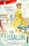 Der Eissalon: Roman von Anna Jonas