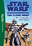 Star Wars Clone Wars 07 - Le plan de Darth Sidious