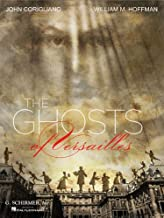 The Ghosts of Versailles: A Grand Opera Buffa in Two Acts