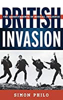 British Invasion: The Crosscurrents of Musical Influence (Tempo: A Rowman & Littlefield Music Series on Rock, Pop, and Culture)