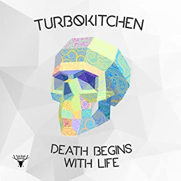 Death Begins With Life