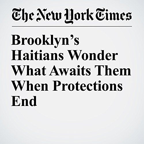 Brooklyn's Haitians Wonder What Awaits Them When Protections End audiobook cover art