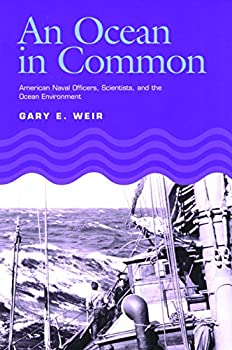 An Ocean in Common: American Naval Officers, Scientists, and the Ocean Environment