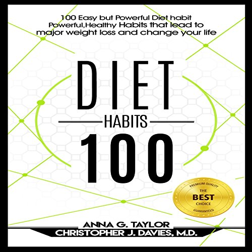 100 Easy but Powerful Diet Habits     Powerful, Healthy Habits That Lead to Major Weight Loss and Change Your Life              By:                                                                                                                                 Anna G. Taylor,                                                                                        Christopher J. Davies M.D                               Narrated by:                                                                                                                                 Jessica Geffen                      Length: 1 hr and 20 mins     Not rated yet     Overall 0.0