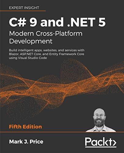 C# 9 and .NET 5 – Modern Cross-Platform Development - Fifth Edition: Build int