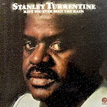 Stanley Turrentine / Have You Ever Seen The Rain Featuring Freddie Hubbard: Tracklist: Reasons, Touching You, T's Dream, That's The Way Of The World & 3 More / Featuring Freddie Hubbard