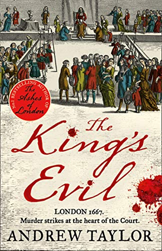The King's Evil: From the Sunday Times bestselling author of The Ashes of London comes an exciting new historical crime thriller (James Marwood & Cat Lovett, Book 3) (English Edition)