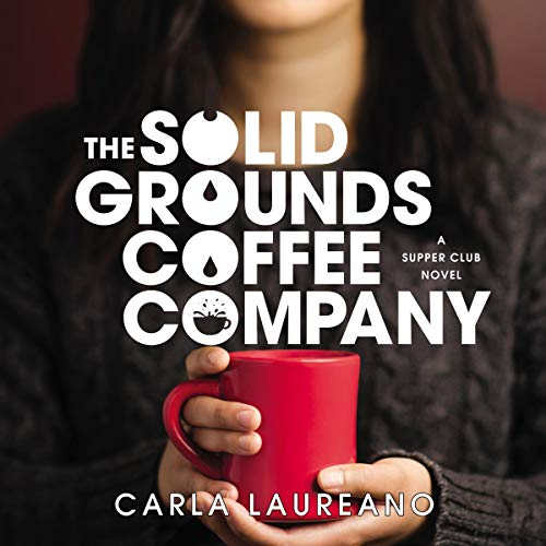 The Solid Grounds Coffee Company Audiobook By Carla Laureano cover art