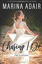 Chasing I Do: The Eastons (Volume 1)