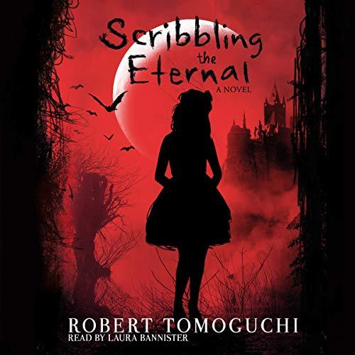 Scribbling the Eternal Audiobook By Robert Tomoguchi cover art
