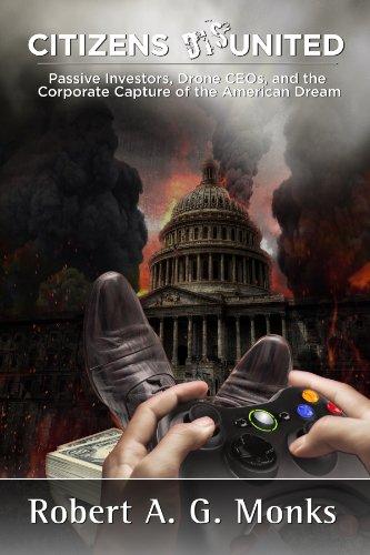 Citizens DisUnited: Passive Investors, Drone CEOs, and the Corporate Capture of the American Dream (English Edition)