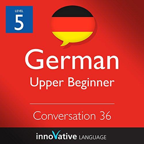 Upper Beginner Conversation #36, Volume 2 (German) cover art