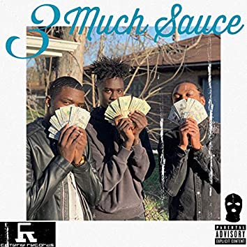 3 Much Sauce (feat. YNS Lelo)