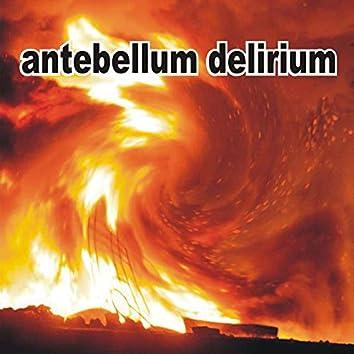 Antebellum Delirium