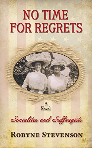No Time For Regrets: A Novel (Socialites & Suffragists Book 1)