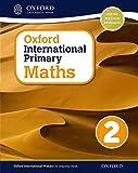 Oxford international primary. Mathematics. Student's book. Per la Scuola elementare. Con espansione online: Oxford International Primary Maths Student's Woorkbook 2 - 9780198394600: Vol. 2