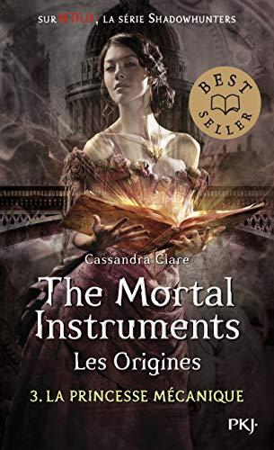 The Mortal Instruments, les origines - Tome 03 : La princesse mécanique (3)
