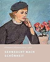Sehnsucht nach Schoenheit: Hildegard Stilijanov (1905-1981), Malerei und Zeichnung