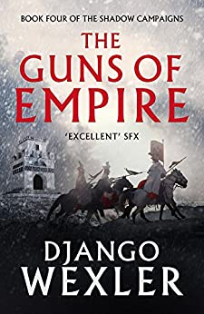 The Guns of Empire (The Shadow Campaigns Book 4) by [Django Wexler]