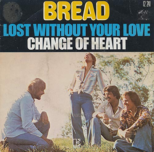 Bread - Lost Without Your Love / Change Of Heart