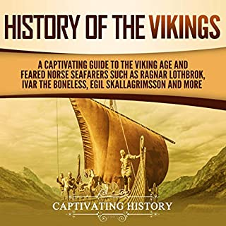 History of the Vikings: A Captivating Guide to the Viking Age and Feared Norse Seafarers Such as Ragnar Lothbrok, Ivar the Boneless, Egil Skallagrimsson, and More Titelbild