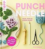 Punch Needle - alles was du wissen musst: Das Buch zum neuen Trend - Miriam Dornemann