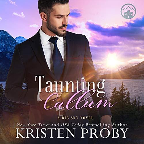 Taunting Callum: A Big Sky Royal Novel (The Big Sky Series, Book 7)