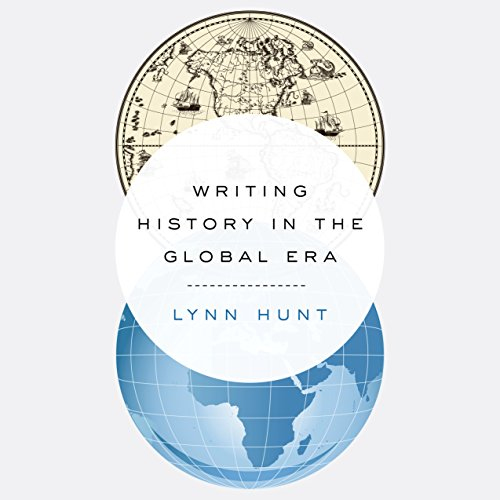 Writing History in the Global Era audiobook cover art