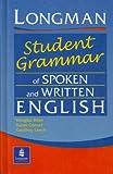 LONGMAN STUDENT GRAMMAR OF SPOKEN & WRITTEN(CASED) (Grammar Reference)