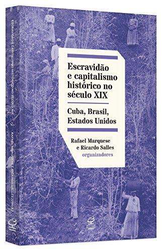Escravidão e capitalismo histórico no século XIX: Cuba, Brasil e Estados Unidos