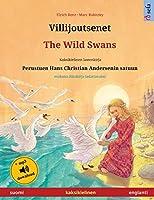 Villijoutsenet - The Wild Swans (suomi - englanti): Kaksikielinen lastenkirja perustuen Hans Christian Andersenin satuun, mukana aeaenikirja ladattavaksi (Sefa Kuvakirjoja Kahdella Kielellae)