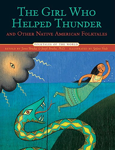 Compare Textbook Prices for The Girl Who Helped Thunder and Other Native American Folktales Folktales of the World  ISBN 9781402732638 by Bruchac, James,Bruchac Ph.D., Joseph,Vitale, Stefano